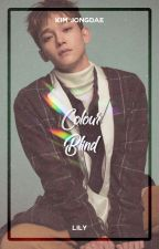 Colour Blind ― Kim Jongdae by xiurious