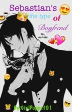 Sebastian's the type of Boyfrend by GirlPuppet01