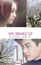 [KAISTAL] We Broke Up by aeriwills