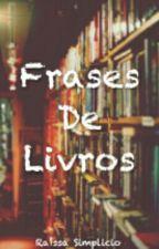 Frases De Livros by SrtOwlBlue