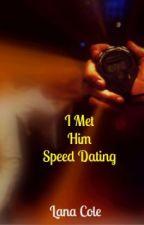 I Met Him Speed Dating {REWRITE} by BeetleBugMomma
