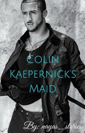 Colin Kaepernick's Maid by nayas_stories