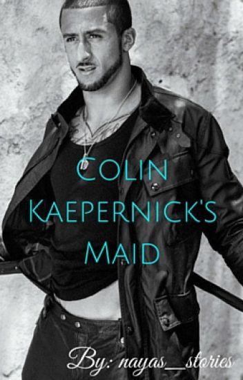 Colin Kaepernick's Maid