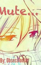 Mute.. {A Nalu Fanfic} by obsessionjar