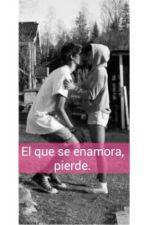 El que se enamora,pierde by sagitario_as