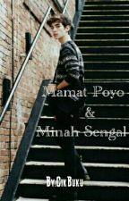 MAMAT POYO&MINAH SENGAL by CikBuku