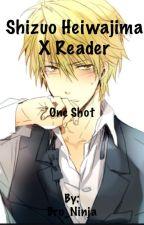 Shizuo Heiwajima X Reader One Shot by Bro_Ninja
