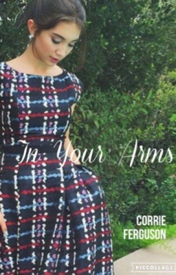 In Your Arms: A Rucas Fan Fiction (#TheWattys2016)