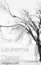The Leukemia Diaries by AngelaLohr