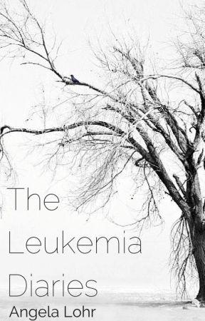 The Leukemia Diaries by AngelaLohr