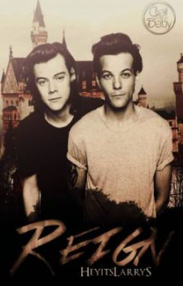 Reign. {Larry Stylinson}