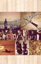 One Girl's Dream Come True (One Direction) by _British_Bums