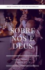 Forever With God - Série Forever Livro 1 - CONCLUÍDO  by Rebeccaalvesss