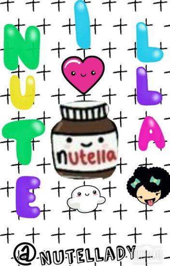 Frases De Una Nutella Y Una Chica Xxsmiletolifexx Wattpad