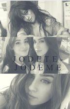JODETE -jodeme (Camren) by aleeeero