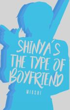 Shinya's The Type Of Boyfriend | Book 2 by -Mixshi12-