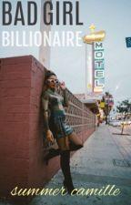 Bad Girl Billionaire by summercamille