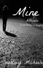 Mine - A Poem from Ricky to Sophie by RainySkky