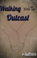 Walking With The Outcast by v-ball1816