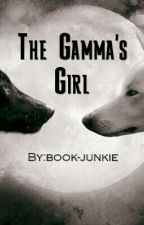 The Gamma's Girl by book-junkie