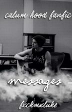 Messages - cth | calum hood by fxckmxluke