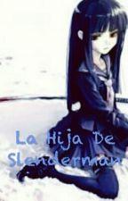La Hija De Slenderman (Adoptada X Youtubers)! by LaHijaDeSlenderman