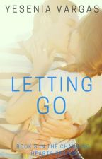 Letting Go (Book #3 in the Changing Hearts Series) by yeseniavargas32