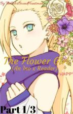 The Flower Girl  (Ino x Male Reader [Part 1/3]) by ColorBoundHuntsman
