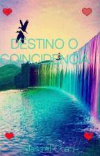 •¿DESTINO O COINCIDENCIA?• by Massiel-Chan
