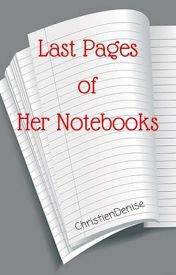 Last Pages of Her Notebooks by ChristienDenise