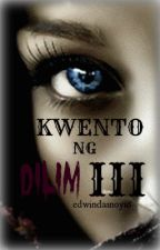 Kwento ng Dilim: Book 3 (COMPLETED) by edwindaanoy16