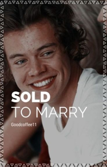 Sold To Marry  •H.S•