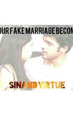 When Our Fake Marriage Become Real (Completed ) by sinandvirtue
