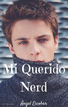 Mi Querido Nerd [Editando] by EscobarHz