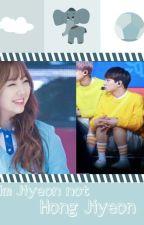 Kim Jiyeon Not Hong Jiyeon[special ff] by jokbalkei
