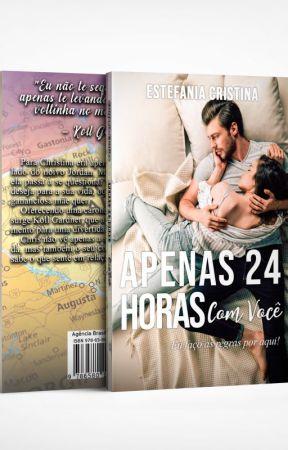 APENAS 24 HORAS - COM VOCÊ (VL. 1) [Disponível ate 01/08] by EstefaniaCristina