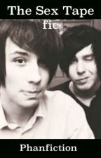 The Sex Tape Fic (Phan) by Rainbowlemons