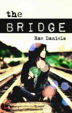 The Bridge by RaeDaniels