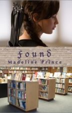 Found (Book Attack Series: Book 3 - Hunger Games) by MaddieIPrince