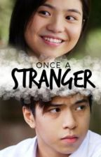 Once A Stranger (Nashlene) by Nashlenators