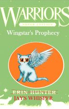 Wingstar's Prophecy by EdgyAspensnow