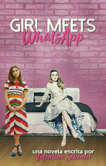 Girl Meets Whatsapp©