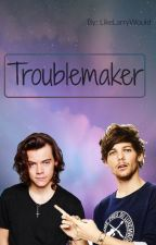 Troublemaker||L.S by LikeLarryWould