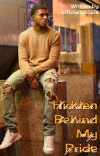 Hidden Behind My Pride by officiallynique