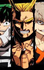 Boku No Hero x Reader: The Hero In Me by HanaSasaki8