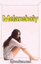 Melancholy (one-shot)-Completed by Aphroditecursed