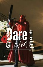 Dare Is The GAME. by red_devil2