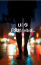 The Beginning. by Thebookangels