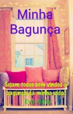Minha Bagunça! by EvaAline