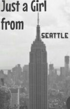 Just A Girl From Seattle by Frisky_Fics